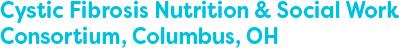 Cystic Fibrosis Nutrition & Social Work Consortium, Columbus, OH