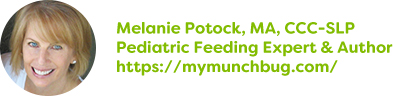 Melanie Potock, MA, CCC-SLP, Pediatric Feeding Expert & Author