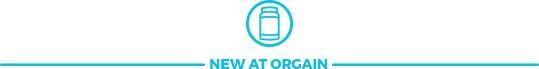 New at Orgain
